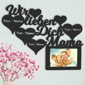 Bilderrahmen - Wir lieben Dich Mama