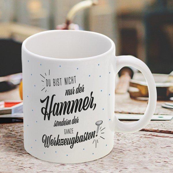 Tasse - Du bist nicht nur der Hammer