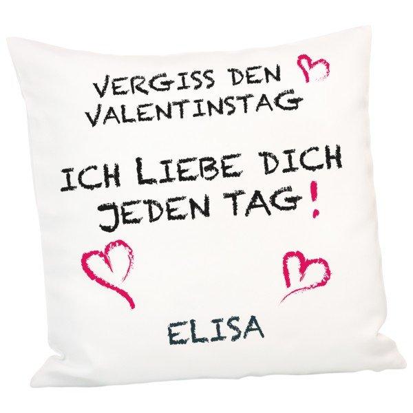 Kissen - Vergiss den Valentinstag - mit Personalisierung