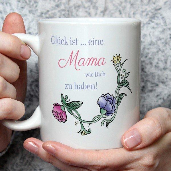 Tasse - Glück ist eine Mama wie Dich zu haben